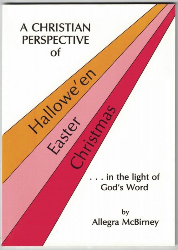 A Christian Perspective of Hallowe'en, Easter and Christmas